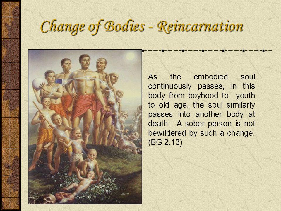 Change of Bodies - Reincarnation