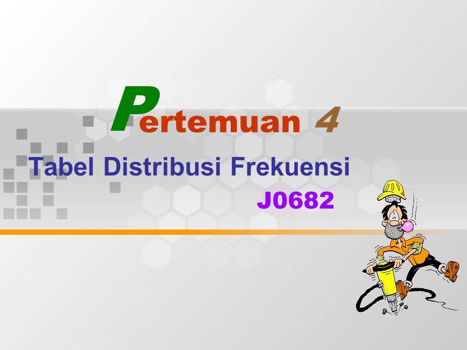 Tabel Distribusi Frekuensi J0682