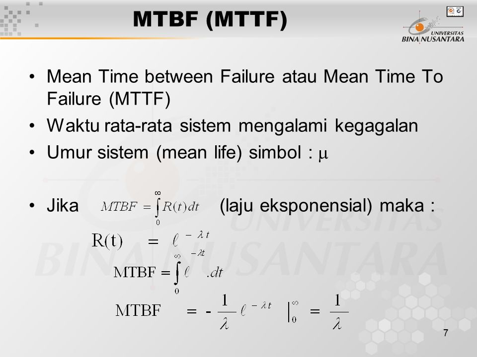 MTBF (MTTF) Mean Time between Failure atau Mean Time To Failure (MTTF)