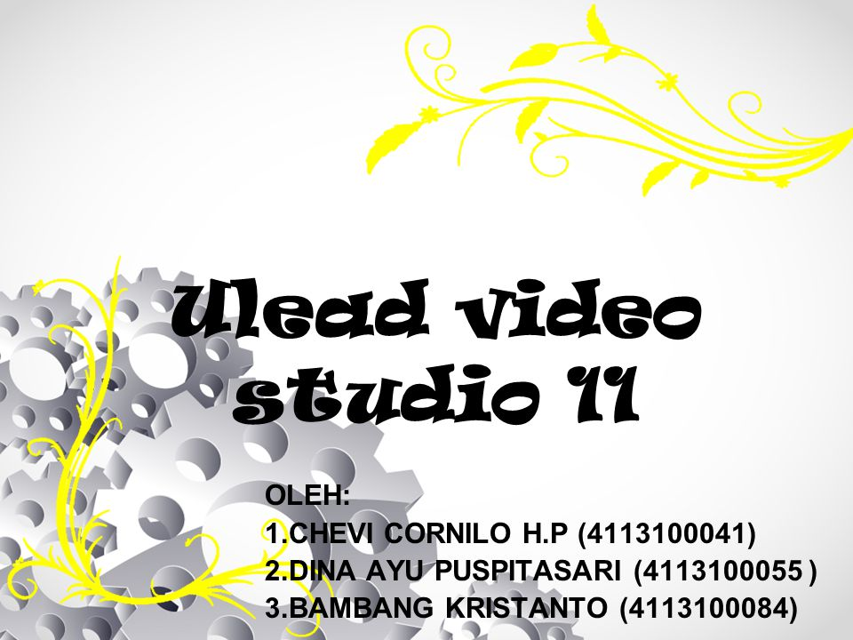 Ulead video studio 11 OLEH: CHEVI CORNILO H.P (4113100041)
