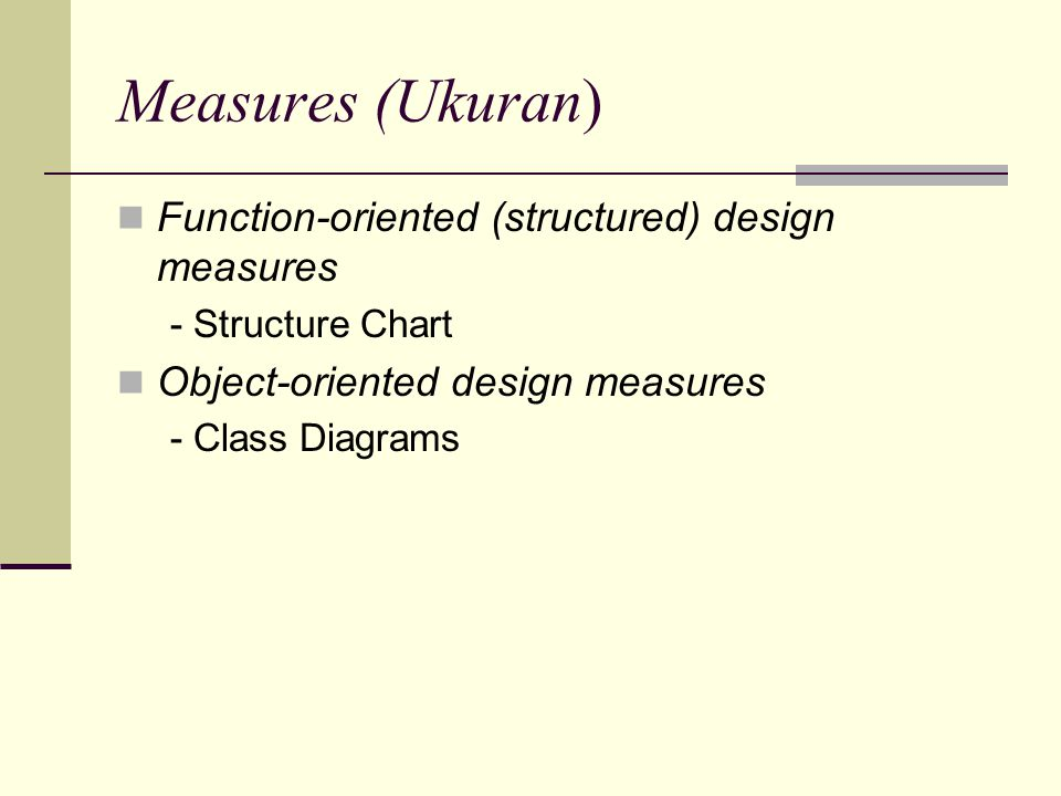 Measures (Ukuran) Function-oriented (structured) design measures
