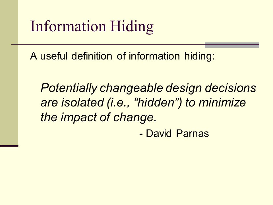 Information Hiding A useful definition of information hiding: