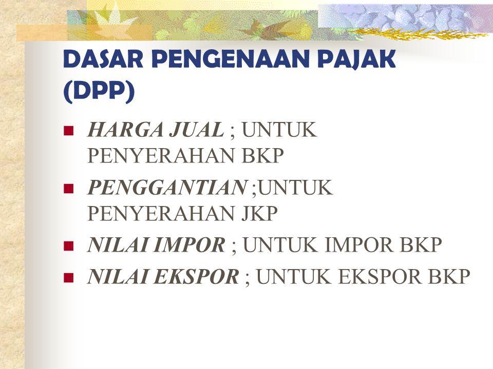 DASAR PENGENAAN PAJAK (DPP)
