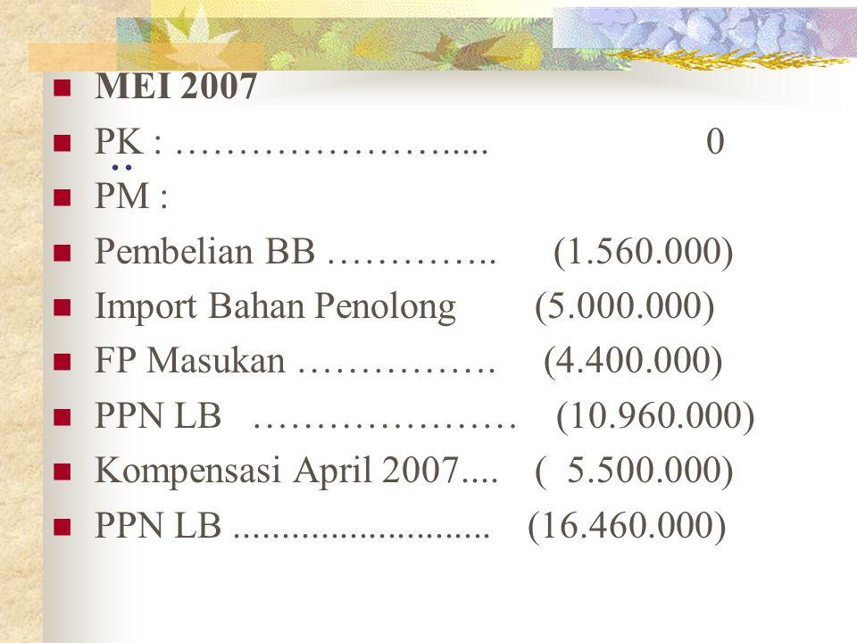 .. MEI 2007 PK : …………………..... 0 PM : Pembelian BB ………….. (1.560.000)