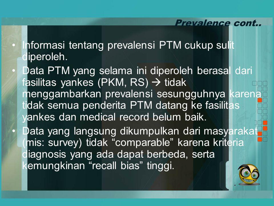 Informasi tentang prevalensi PTM cukup sulit diperoleh.