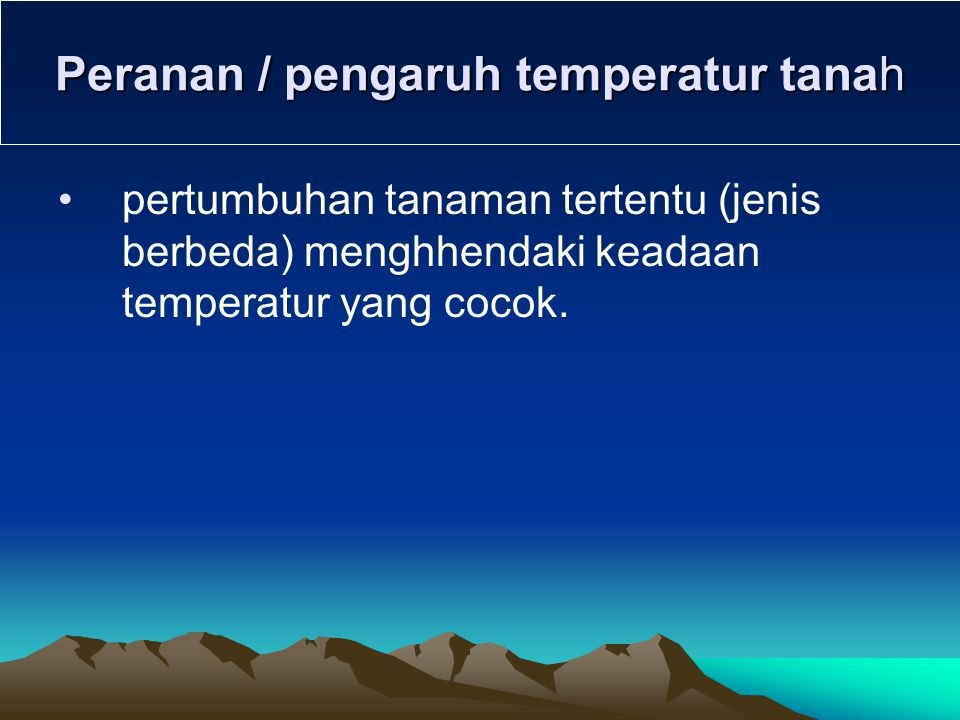 Peranan / pengaruh temperatur tanah