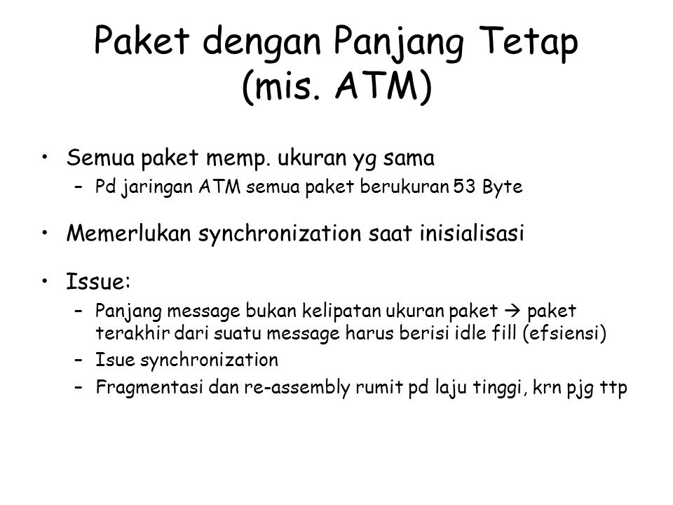 Paket dengan Panjang Tetap (mis. ATM)