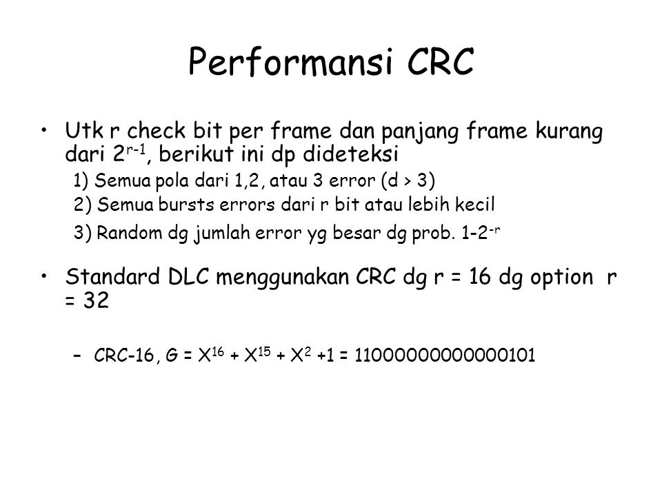 Performansi CRC Utk r check bit per frame dan panjang frame kurang dari 2r-1, berikut ini dp dideteksi.