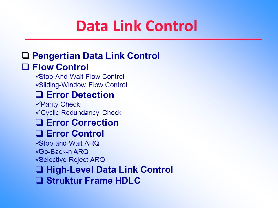 Data Link Control Pengertian Data Link Control Flow Control