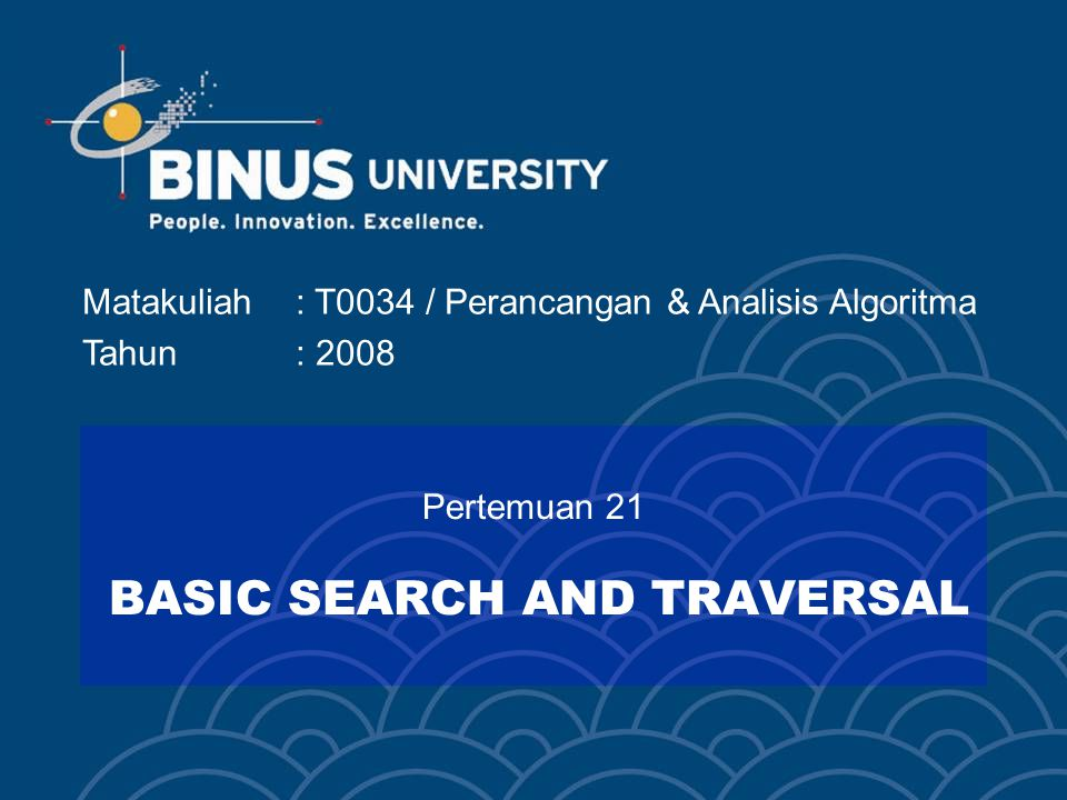 Pertemuan 21 BASIC SEARCH AND TRAVERSAL