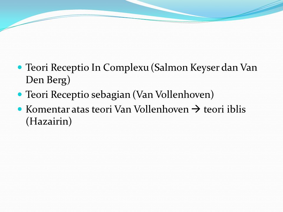 Teori Receptio In Complexu (Salmon Keyser dan Van Den Berg)
