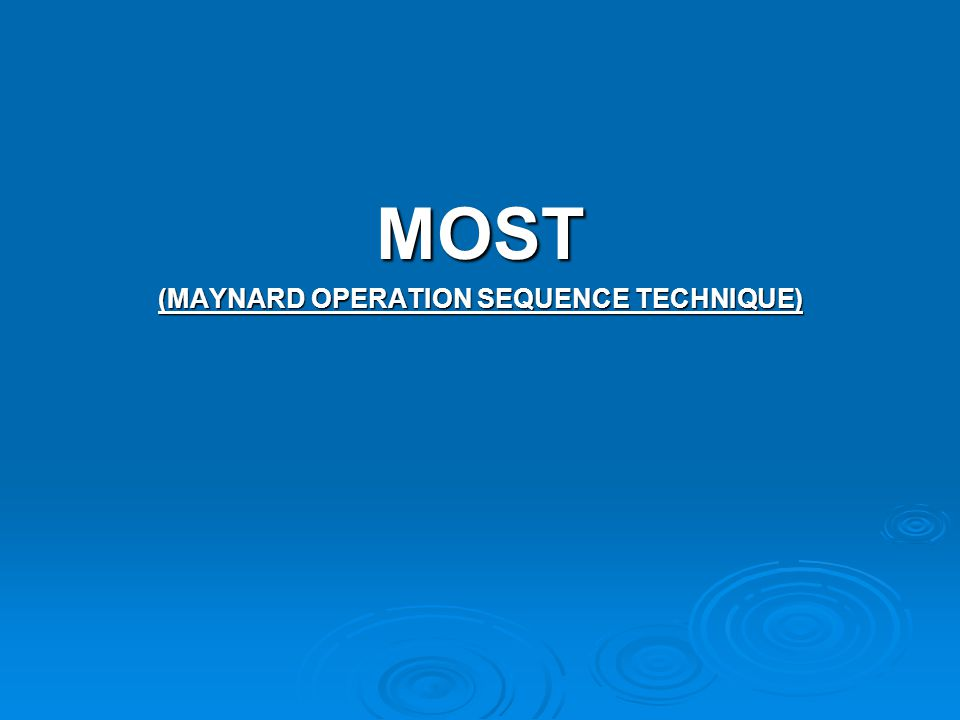 MOST (MAYNARD OPERATION SEQUENCE TECHNIQUE)