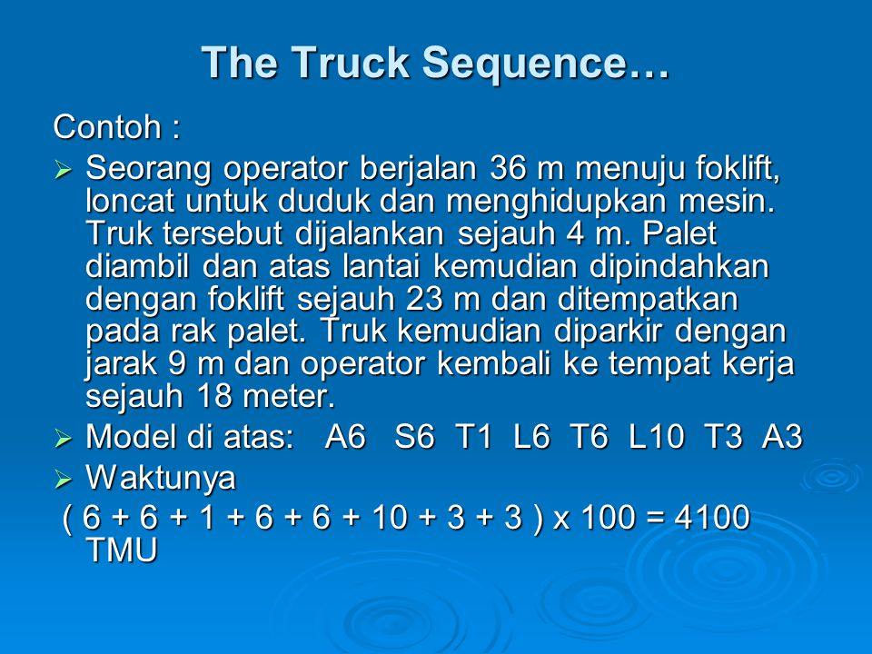 The Truck Sequence… Contoh :