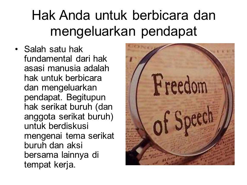 Hak Anda untuk berbicara dan mengeluarkan pendapat