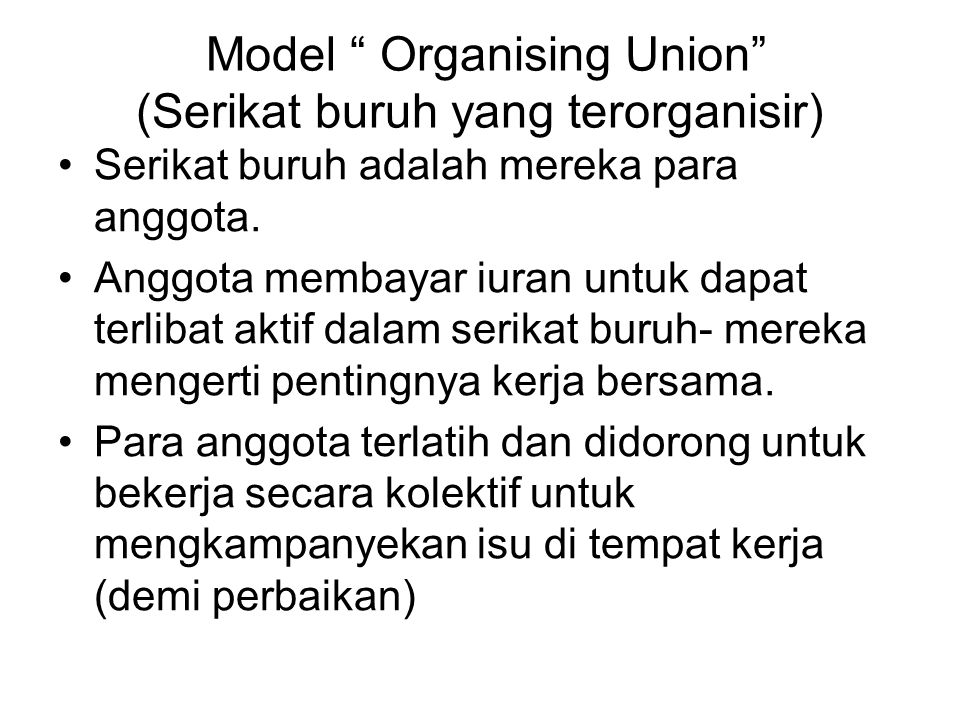 Model Organising Union (Serikat buruh yang terorganisir)
