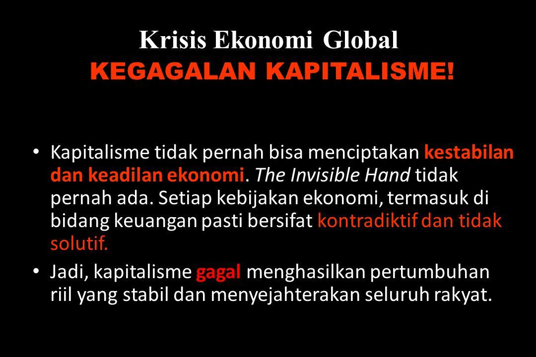 Krisis Ekonomi Global KEGAGALAN KAPITALISME!