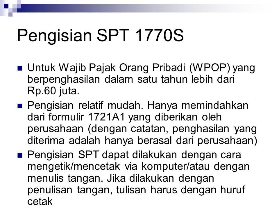 Pengisian SPT 1770S Untuk Wajib Pajak Orang Pribadi (WPOP) yang berpenghasilan dalam satu tahun lebih dari Rp.60 juta.