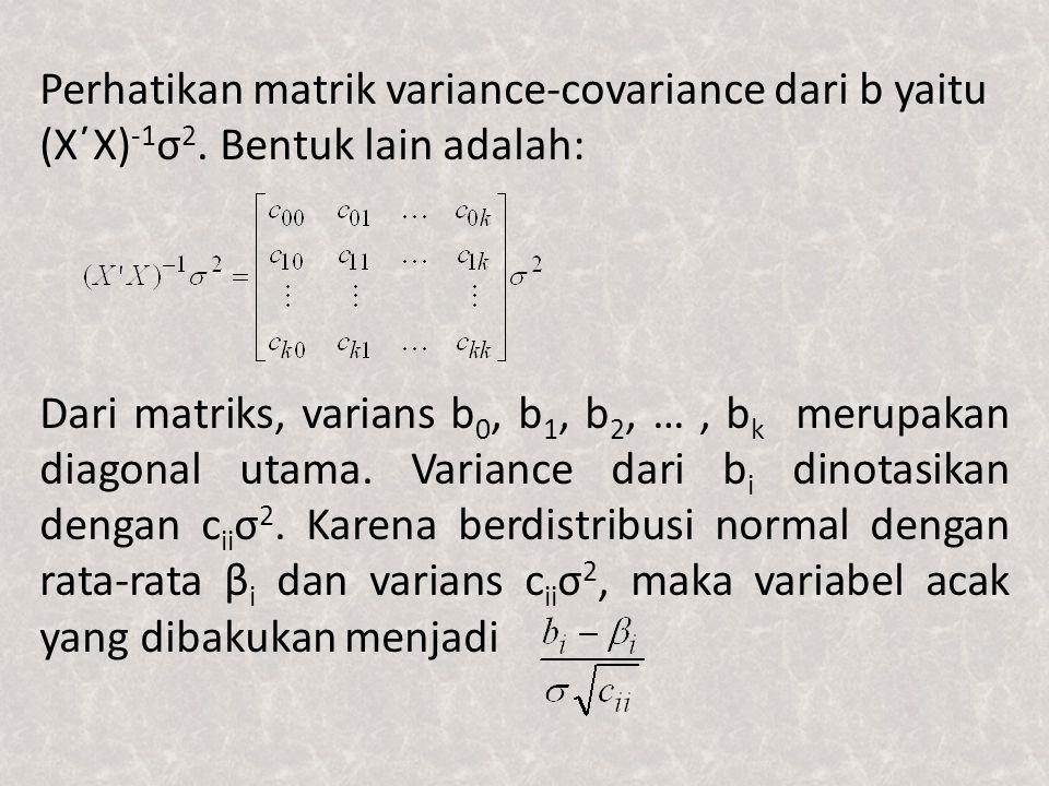 Perhatikan matrik variance-covariance dari b yaitu (X΄X)-1σ2