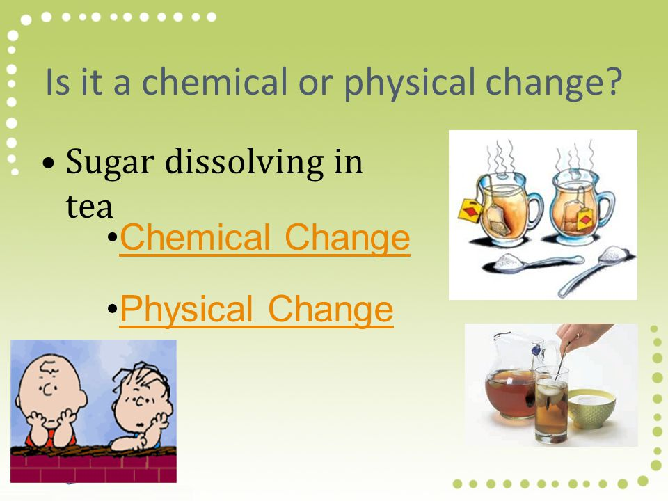 Is it a chemical or physical change
