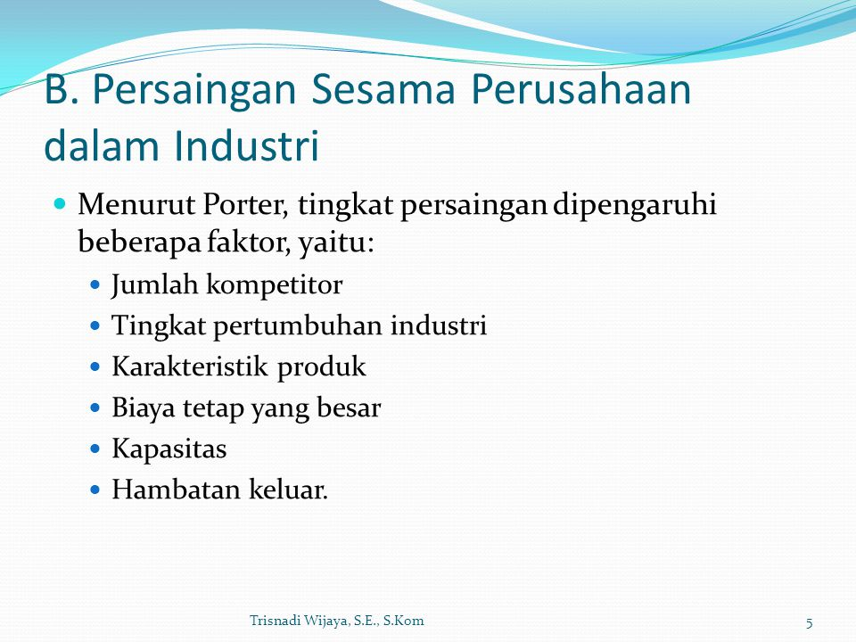 B. Persaingan Sesama Perusahaan dalam Industri