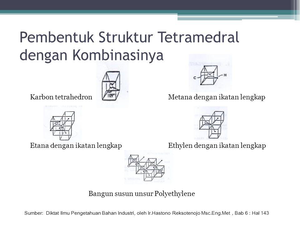 Pembentuk Struktur Tetramedral dengan Kombinasinya
