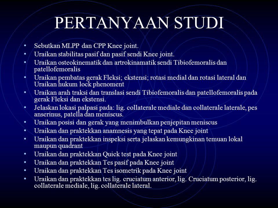 PERTANYAAN STUDI Sebutkan MLPP dan CPP Knee joint.
