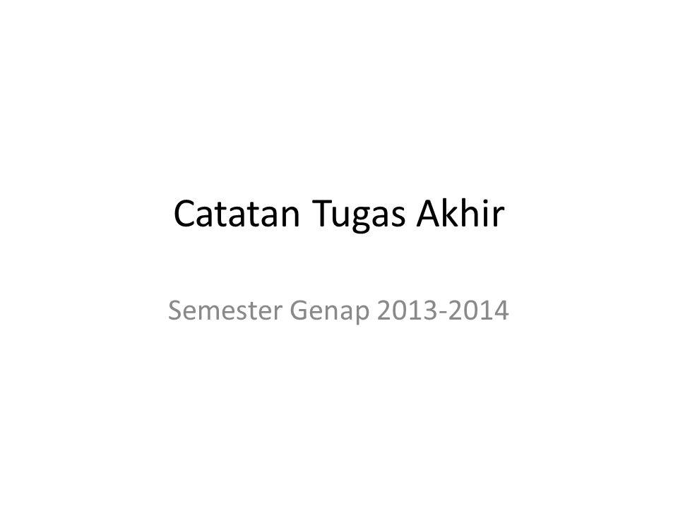 Catatan Tugas Akhir Semester Genap 2013-2014