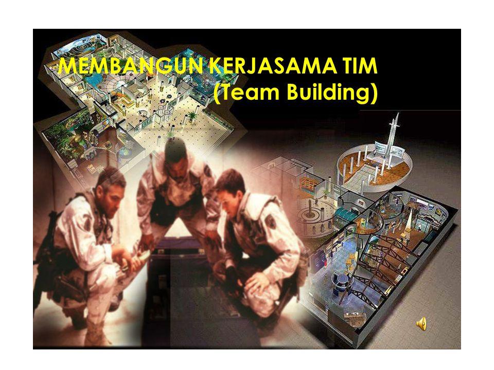 MEMBANGUN KERJASAMA TIM (Team Building)
