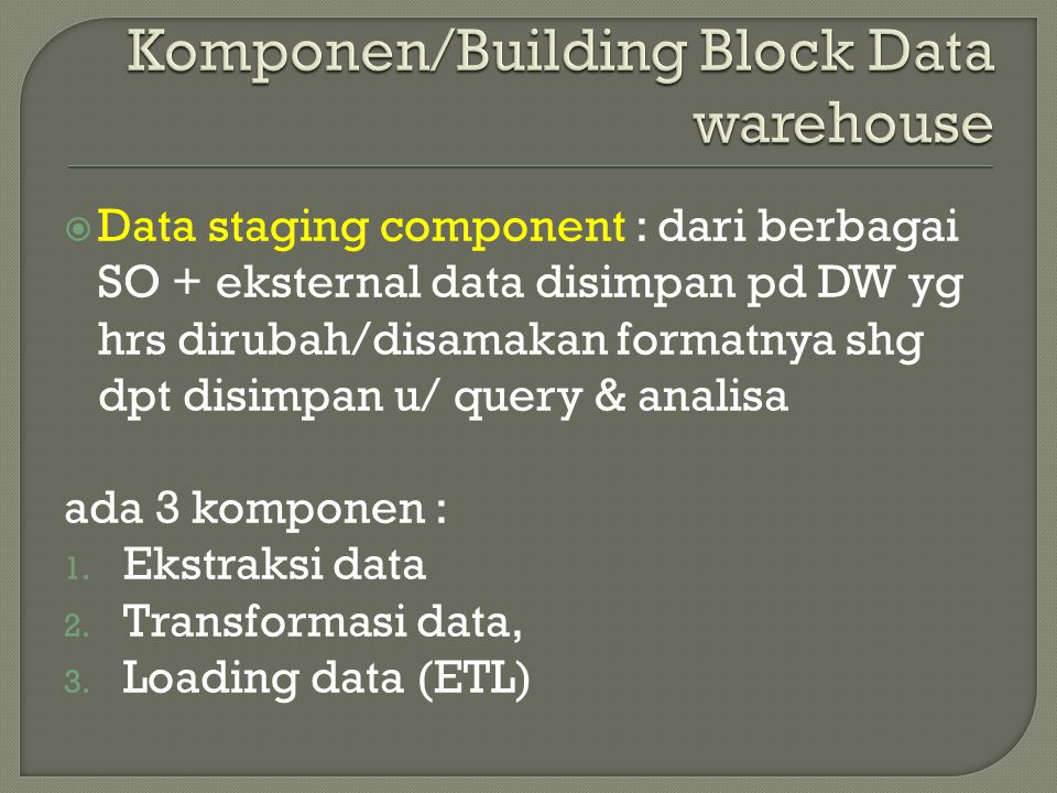 Komponen/Building Block Data warehouse