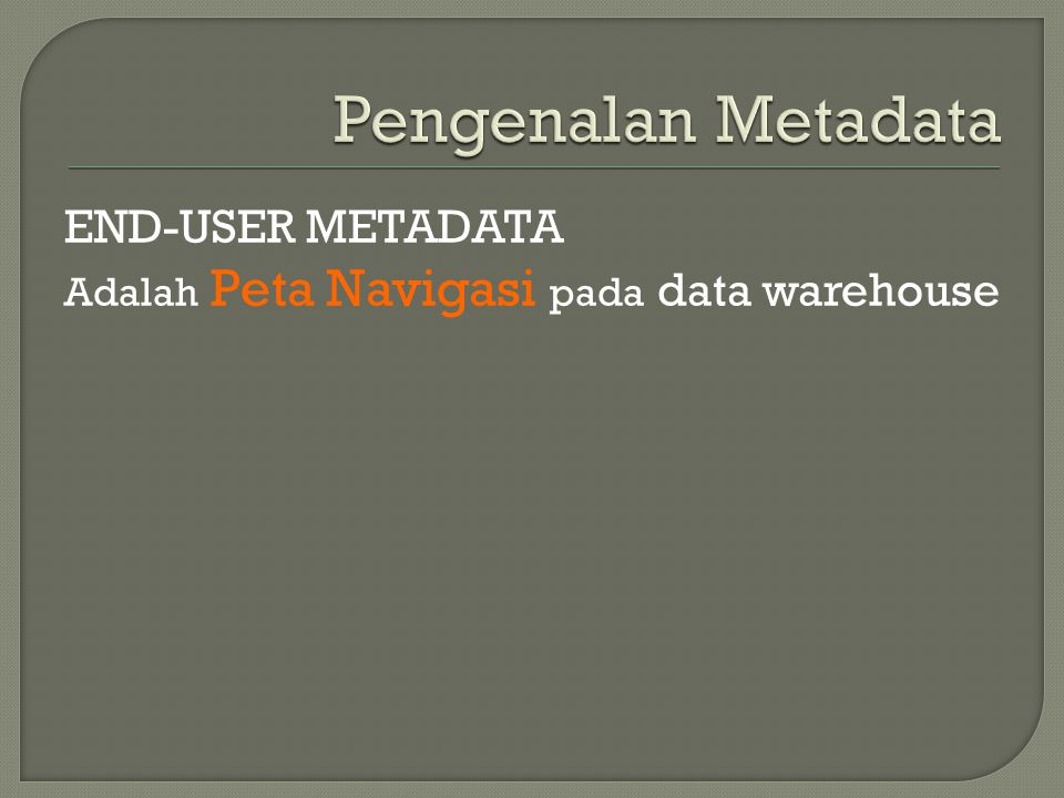 Pengenalan Metadata END-USER METADATA