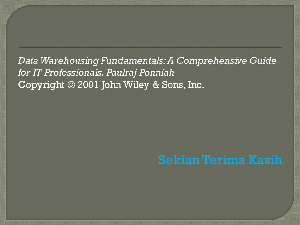 Data Warehousing Fundamentals: A Comprehensive Guide for IT Professionals. Paulraj Ponniah
