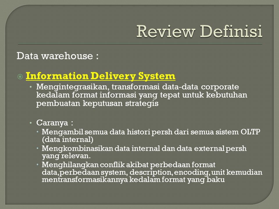 Review Definisi Data warehouse : Information Delivery System