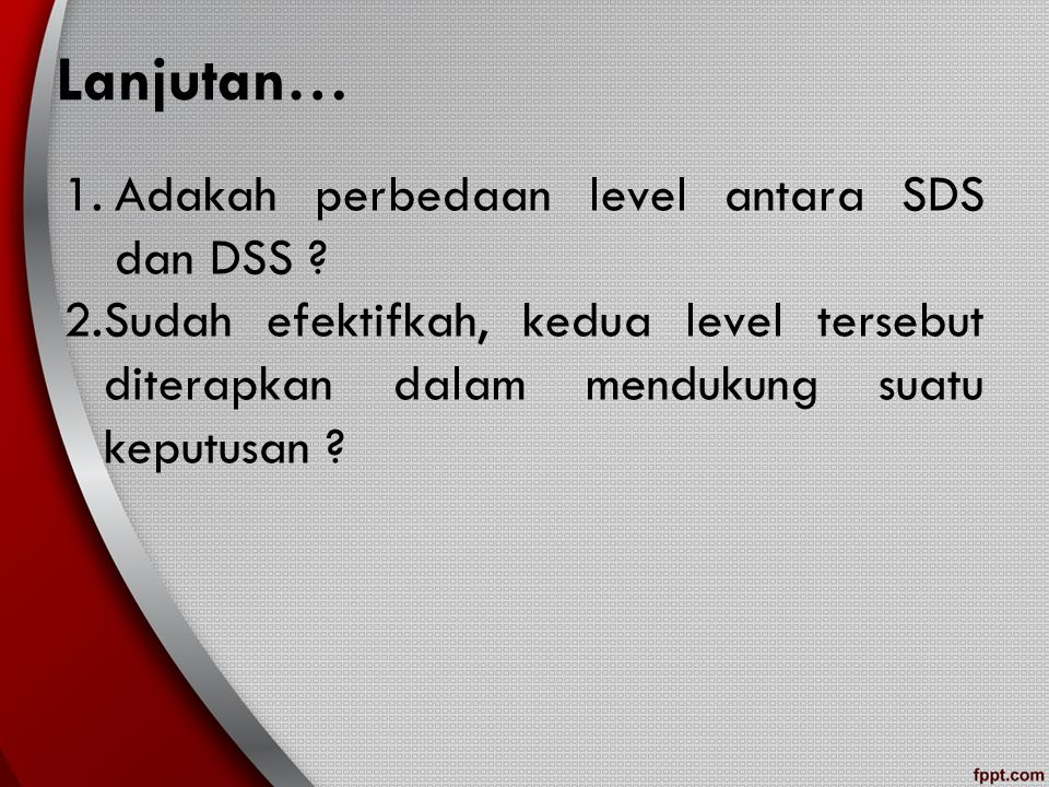 Lanjutan… 1. Adakah perbedaan level antara SDS dan DSS .