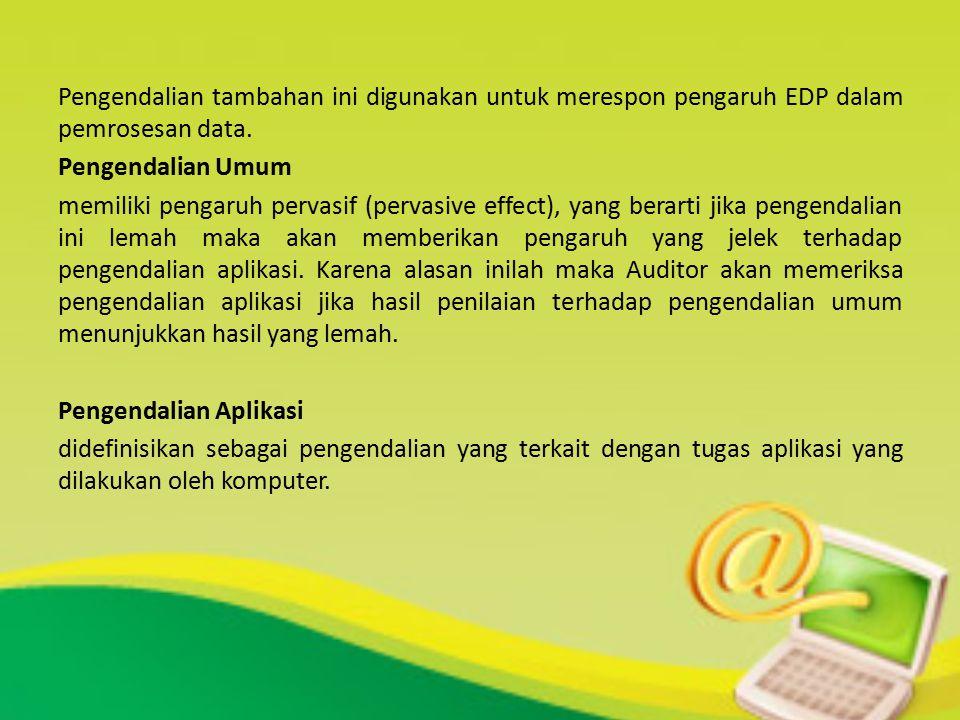 Pengendalian tambahan ini digunakan untuk merespon pengaruh EDP dalam pemrosesan data.