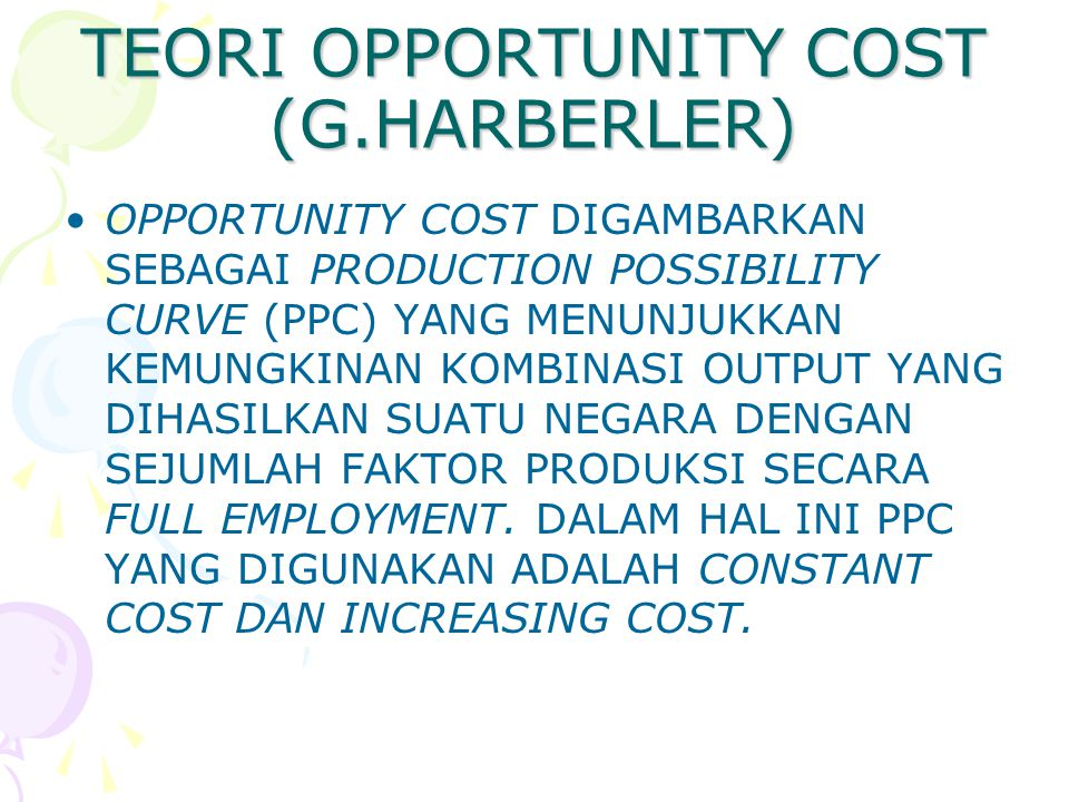 TEORI OPPORTUNITY COST (G.HARBERLER)