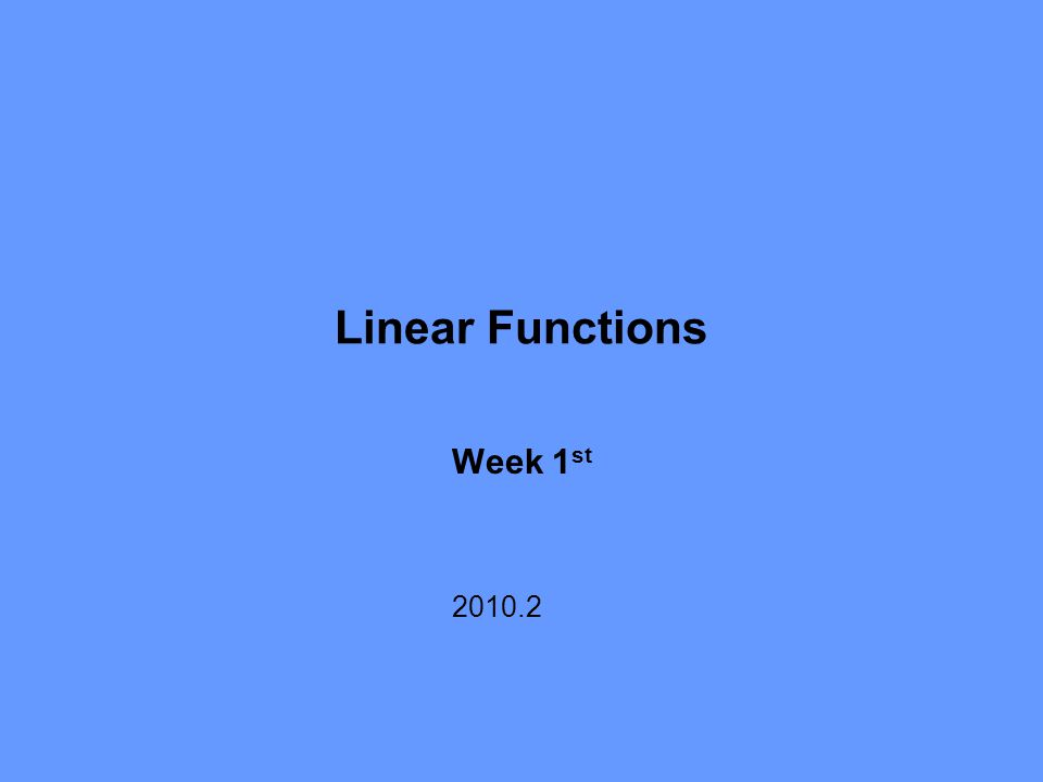 Linear Functions Week 1st 2010.2