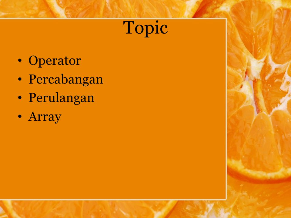 Topic Operator Percabangan Perulangan Array