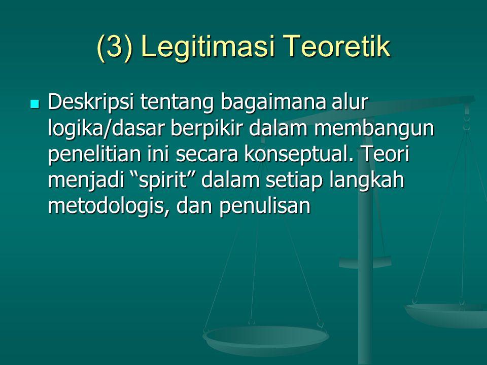(3) Legitimasi Teoretik