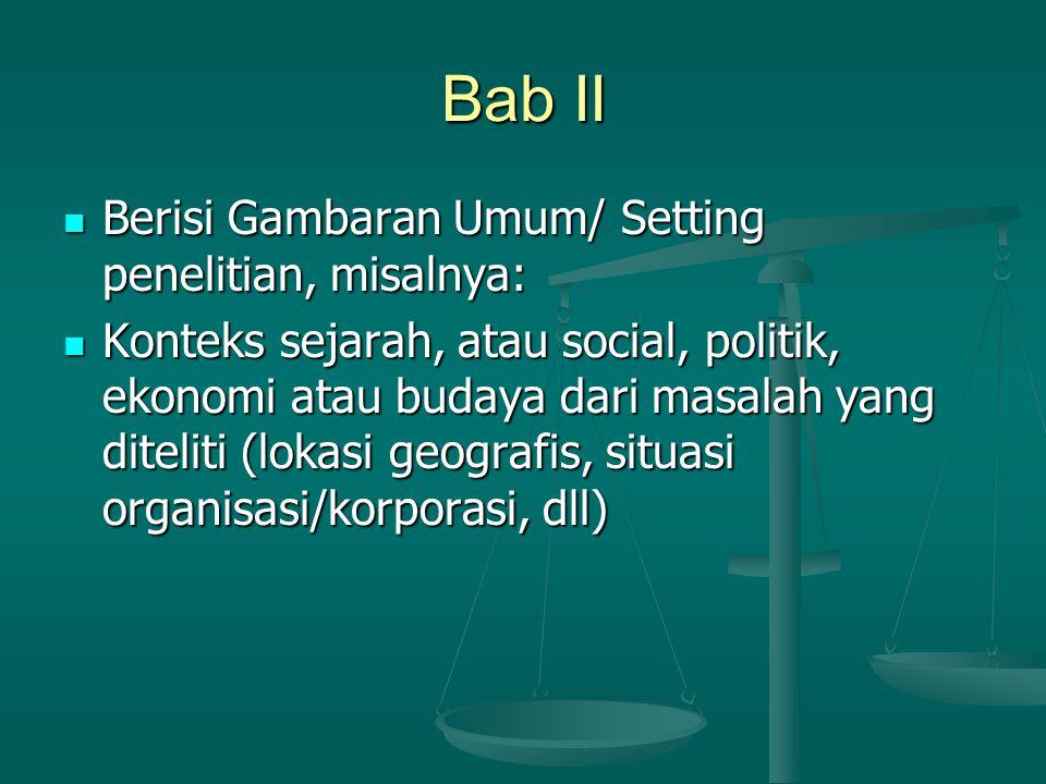 Bab II Berisi Gambaran Umum/ Setting penelitian, misalnya: