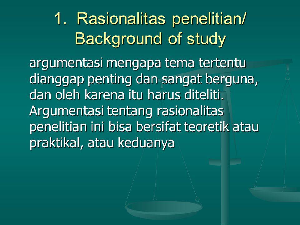 1. Rasionalitas penelitian/ Background of study