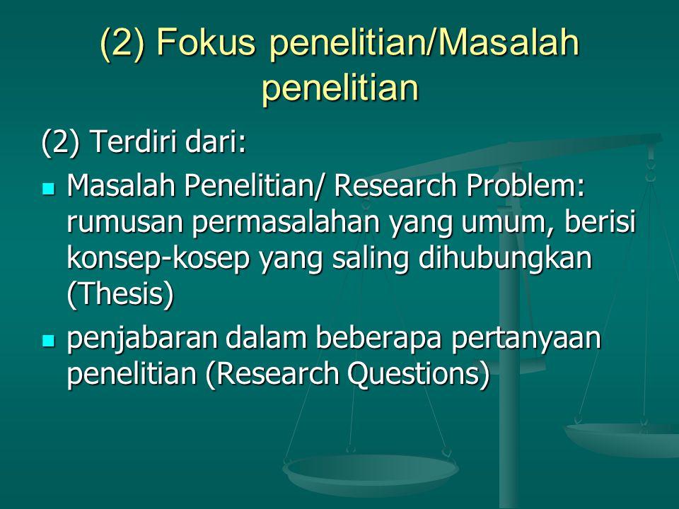 (2) Fokus penelitian/Masalah penelitian