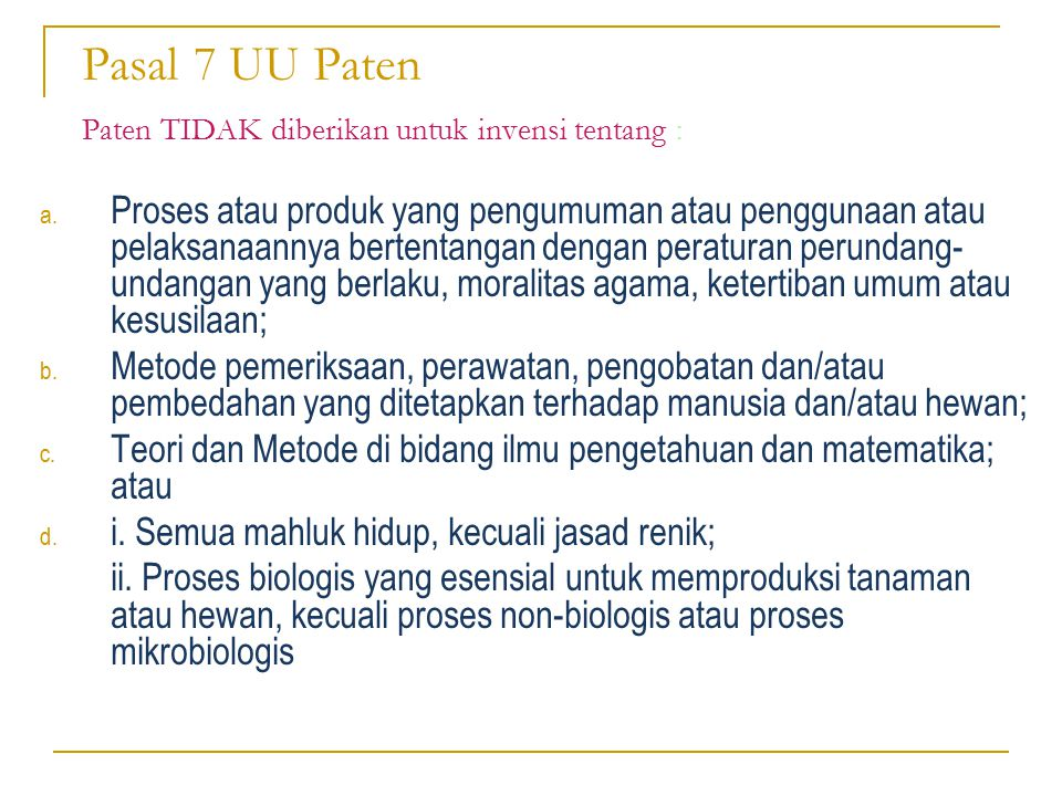 Pasal 7 UU Paten Paten TIDAK diberikan untuk invensi tentang :