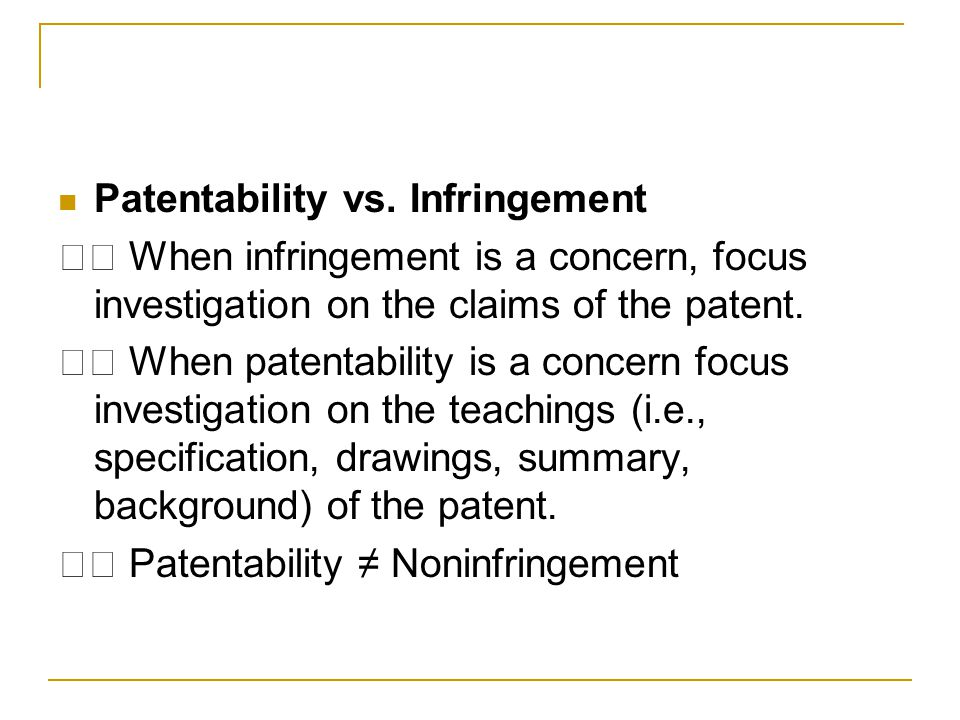 Patentability vs. Infringement