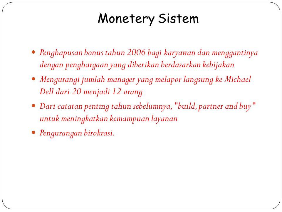 Monetery Sistem Penghapusan bonus tahun 2006 bagi karyawan dan menggantinya dengan penghargaan yang diberikan berdasarkan kebijakan.