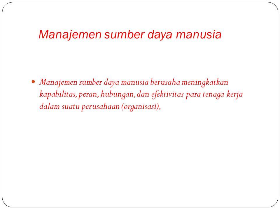 Manajemen sumber daya manusia men Sumber Daya Manusia (SDM)