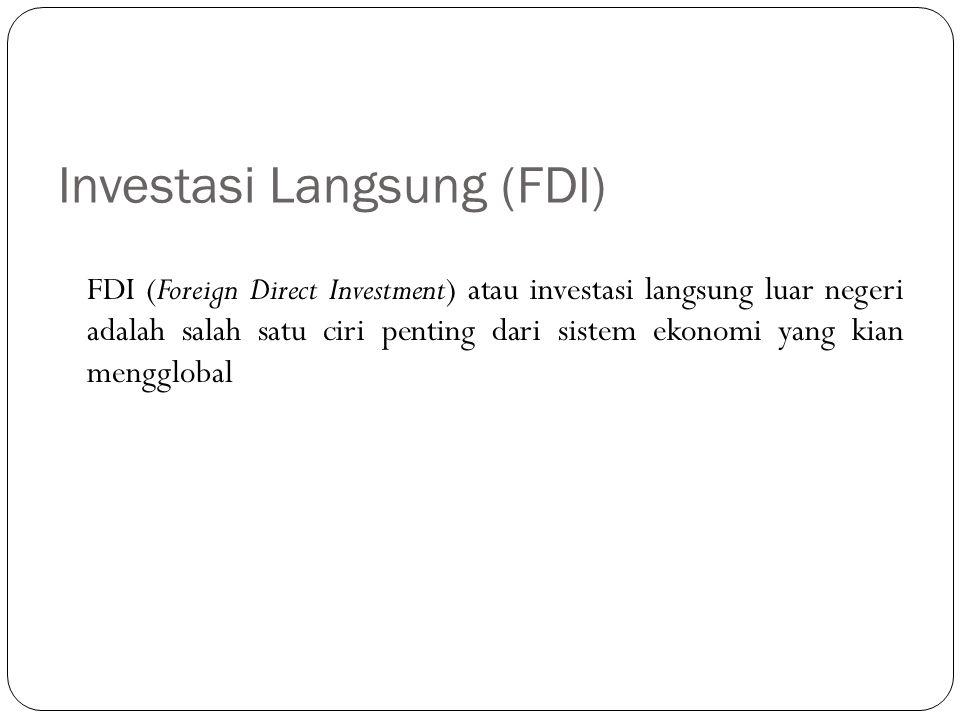 Investasi Langsung (FDI)