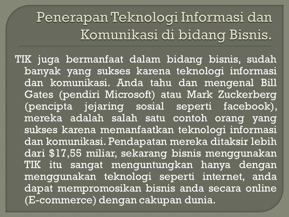 Penerapan Teknologi Informasi dan Komunikasi di bidang Bisnis.