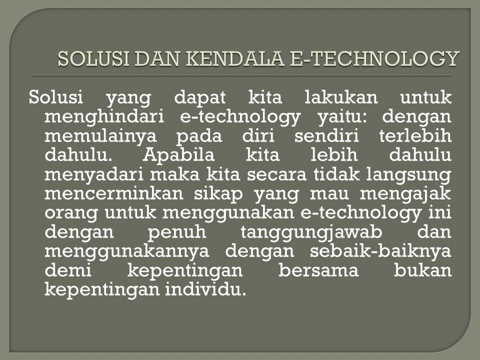 SOLUSI DAN KENDALA E-TECHNOLOGY