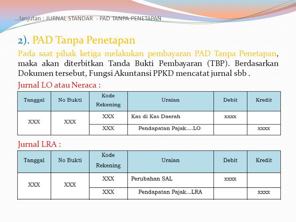 …lanjutan : JURNAL STANDAR - PAD TANPA PENETAPAN