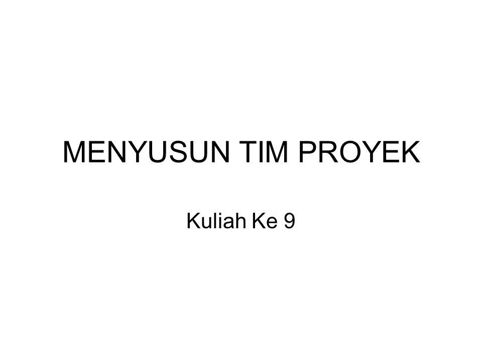 MENYUSUN TIM PROYEK Kuliah Ke 9